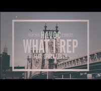 Havoc - What I Rep Feat. Sheek Louch (Explicit)