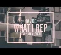 Havoc - What I Rep Feat. Sheek Louch.