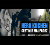 Herr Kuchen - Gebt Mir Mal Probz (Official HD Video)