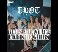 "Hit Skrewface ""Thot"" w/ Freddie Gibbs"