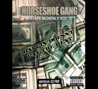 Horseshoe Gang - Been Waitin To Get Dissed [Mixtape Monthly Vol. 10 Mixtape]