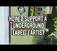 How 2 support a Underground Label / Artist #1