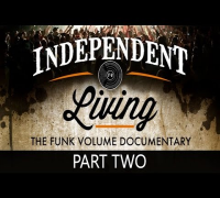 Independent Living - The Funk Volume Documentary (Part 2 of 4)