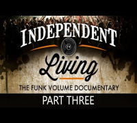 Independent Living - The Funk Volume Documentary (Part 3 of 4)