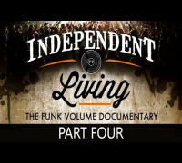 Independent Living - The Funk Volume Documentary (Part 4 of 4)