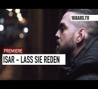 Isar - Lass sie reden (16BARS.TV PREMIERE)