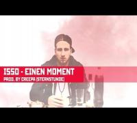ISSO - Einen Moment (prod. by Creepa) [Sternstunde]