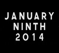 JANUARY NINTH 2014