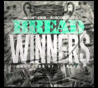 "Jason The Kid featuring Roscoe Dash 2.0 ""Breadwinners"""