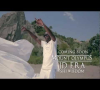 JD Era Ft Shi Wisdom - Mount Olympus Video Teaser