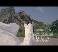 JD Era Ft Shi Wisdom - Mount Olympus Video Teaser
