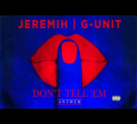 Jeremih | G-Unit - Don't Tell 'Em