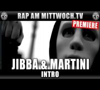 JIBBA & MARTINI - INTRO (RAP AM MITTWOCH.TV PREMIERE)