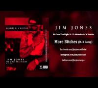 Jim Jones - More Bitches ft. K Camp (Audio)