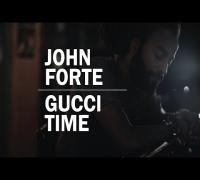 John Forté - Gucci Time
