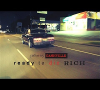 Johnny Cashville - Ready To Die Rich [Video Trailer]