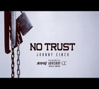 Johnny Cinco - No Trust