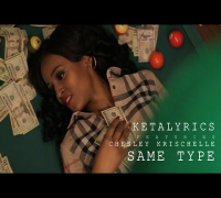 KetaLyrics f/ Chesley Krischelle - Same Type | Shot by DGainz