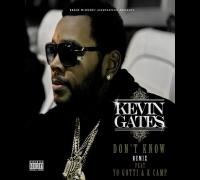 """Kevin Gates """"Don't Know"""" REMIX feat. Yo Gotti & K Camp"""