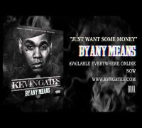 Kevin Gates - Just Want Some Money (Official Audio)