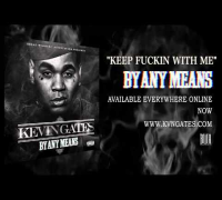Kevin Gates - Keep Fucking With Me (Official Audio)
