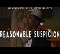 Kevin Gates - Reasonable Suspicion [Produced by Guss]