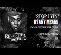 Kevin Gates - Stop Lyin (Official Audio)