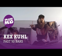 Kex Kuhl - Fast 50 Bars (splash! Mag TV Premiere)