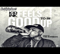Kid Ink - Feels Good To Be Up (CDQ 2014)...