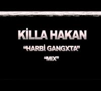 Killa Hakan - Harbi Gangxta & Kana Kan (Mix)