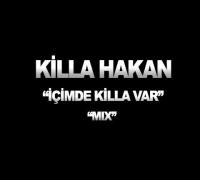 Killa Hakan - İçimde Killa Var (Mix)
