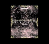 Killa Hakan & Rakaa Iriscience - Berlin - Los Angeles (Remix)