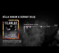 Killa Hakan - Yılanlar (Ready to Die) Feat. Serhat Kılıç