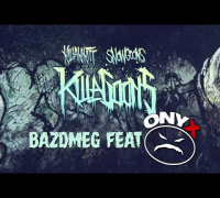 KILLAKIKITT - BAZDMEG ft ONYX (PRODUCED BY SNOWGOONS)