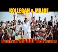 KOLLEGAH & MAJOE - Das hat mit HipHop nichts zu tun (OFFICIAL HD)