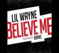lil wayne - believe me ft drake