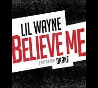 "Lil Wayne featuring Drake ""Believe Me"" (Carter V)"
