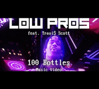 "Low Pros - ""100 Bottles (feat. Travi$ Scott)"" (Official Music Video)"