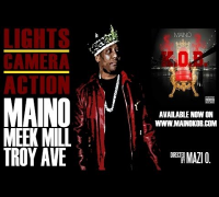 "MAINO featuring TROY AVE MEEK MILL ""LIGHTS, CAMERA, ACTION"" [Directed By: Mazi O.]"