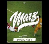 MARZ - Samstag halb 4 (ENAKA Weltmeister RMX)