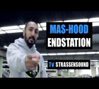 Mas-Hood - Endstation [ OFFICIAL HD VIDEO ] Prod. By Tippler
