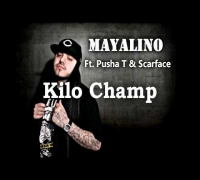 Mayalino - Kilo Champ Ft. Pusha T & Scarface
