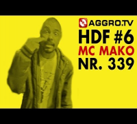 MC MAKO HALT DIE FRESSE 06 NR 339 (OFFICIAL HD VERSION AGGROTV)