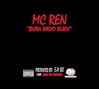 MC Ren - Burn Radio Burn (ft. Redd Tha Rsonist) prod. E-A-Ski