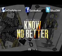 Meek Mill - Know No Better (Feat. Yo Gotti) [Dirty/CDQ]
