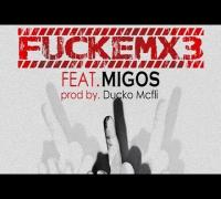 Migos - FUCKEMx3 ft. OG Maco