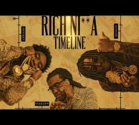 Migos - Rich Nigga Timeline