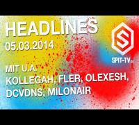 Milonair, Olexesh, DCVDNS, CSU, Fler, Kollegah - Headlines 05.03.2014