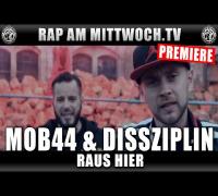 MOB44 & DISSZIPLIN - RAUS HIER (RAP AM MITTWOCH.TV PREMIERE)
