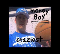 Money Boy - Craziest